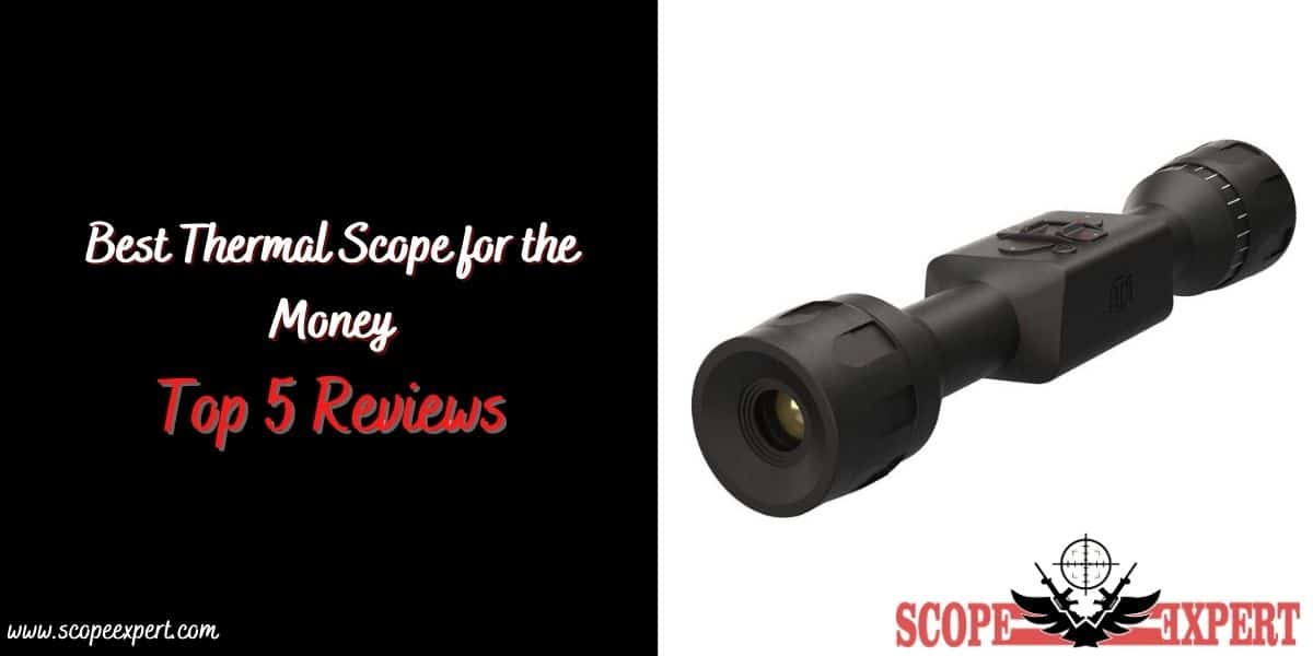 Best Thermal Scope for the Money – Top 5 Reviews 2021