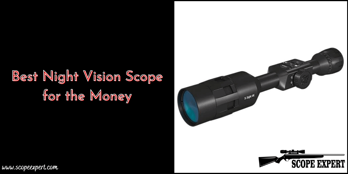6 Best Night Vision Scope for the Money 2021 [Buyer's Guide]